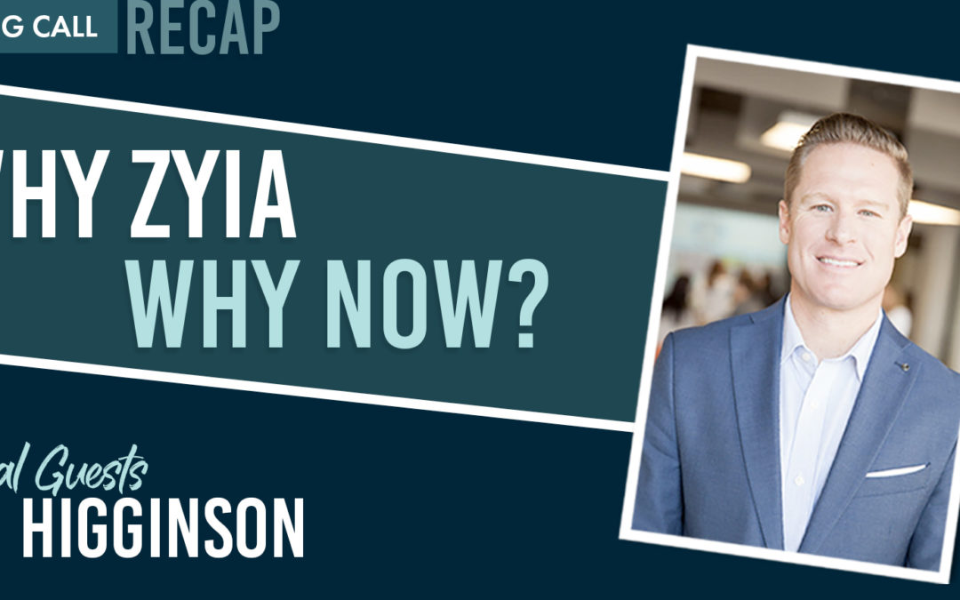 Why Zyia, Why Now? With Special Guest Sam Higginson