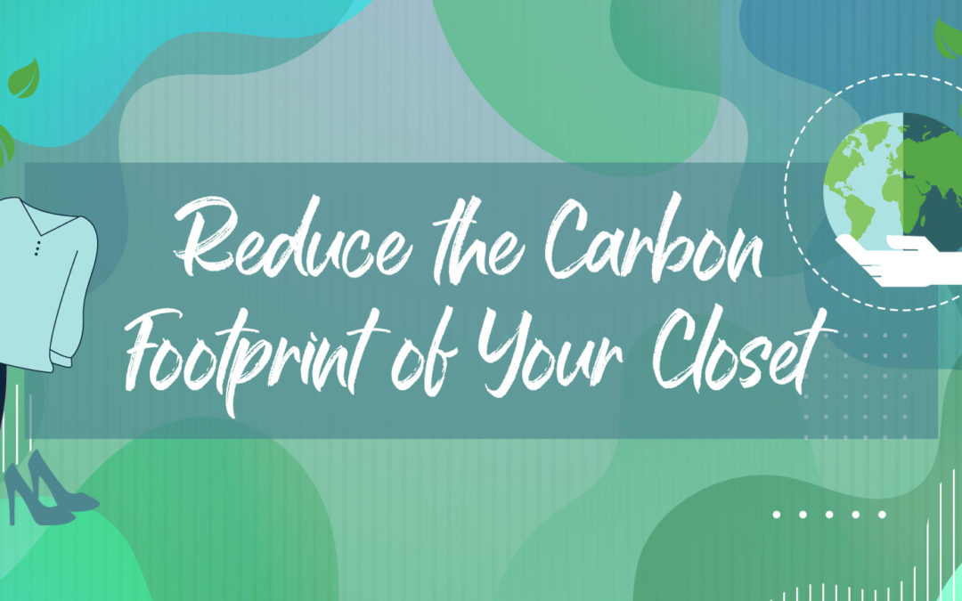 Reduce the Carbon Footprint of Your Closet