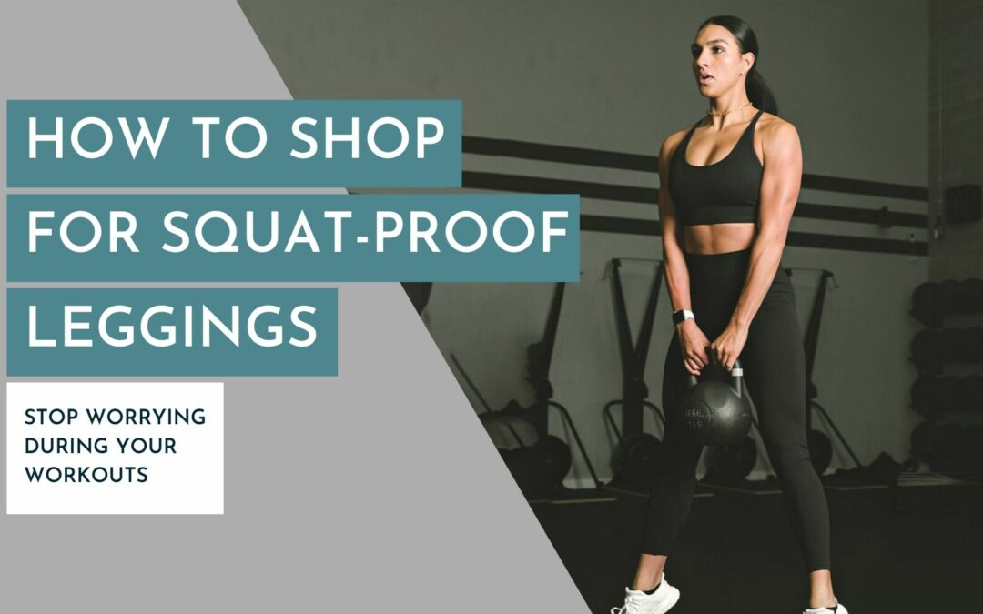 How to Shop for Squat-Proof Leggings