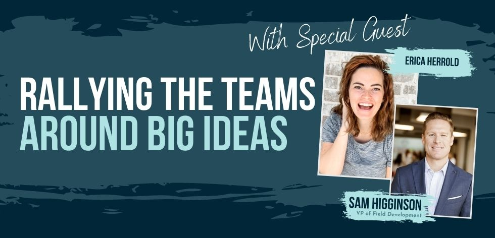 Rallying the Teams Around Big Ideas